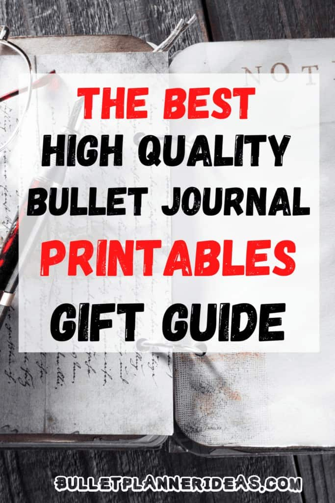 The Best High Quality Bullet Journal Printables Gift Guide