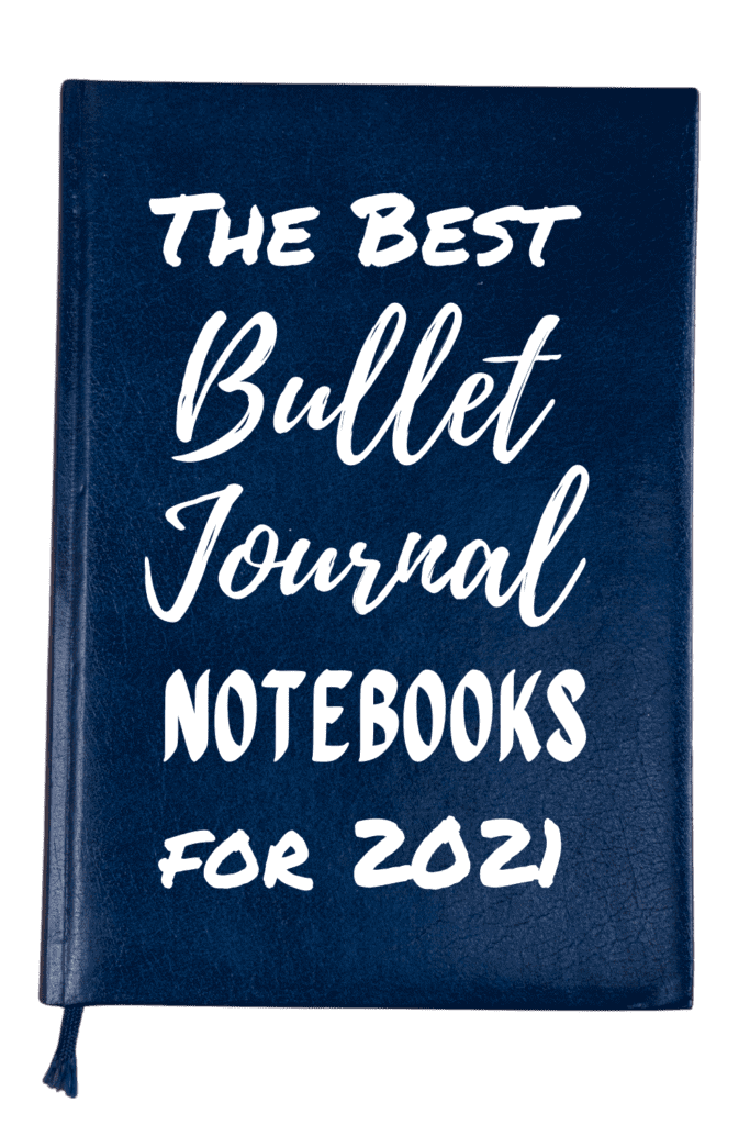 The Best Bullet Journal Notebooks for 2021